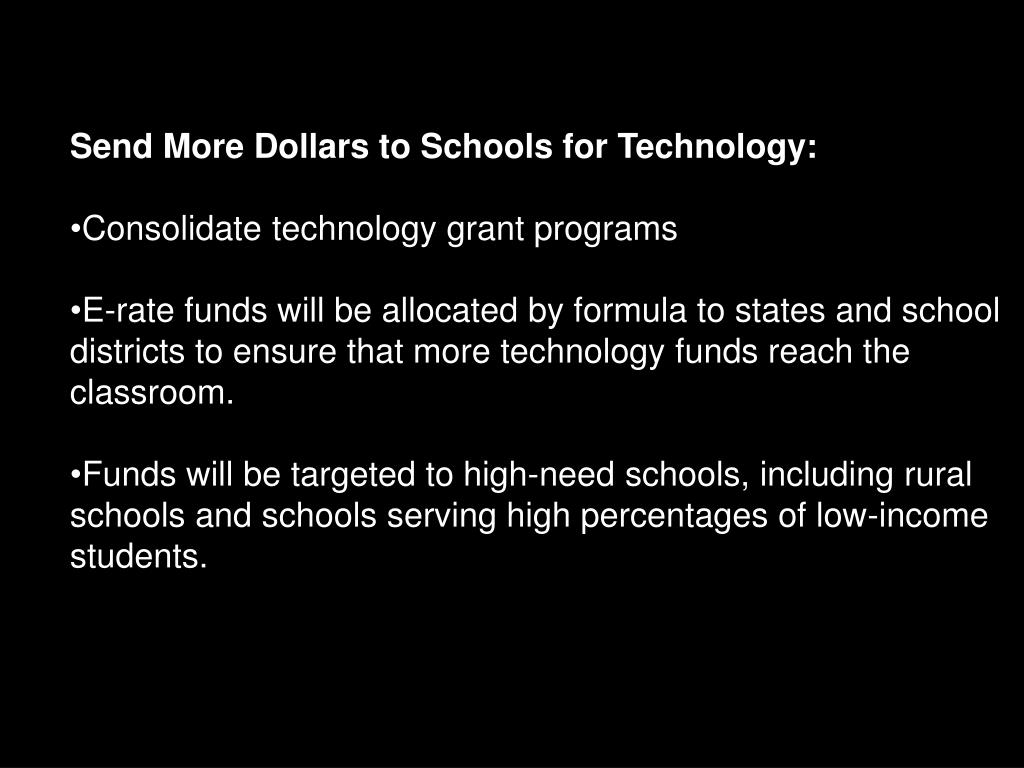 Send More Dollars to Schools for Technology: