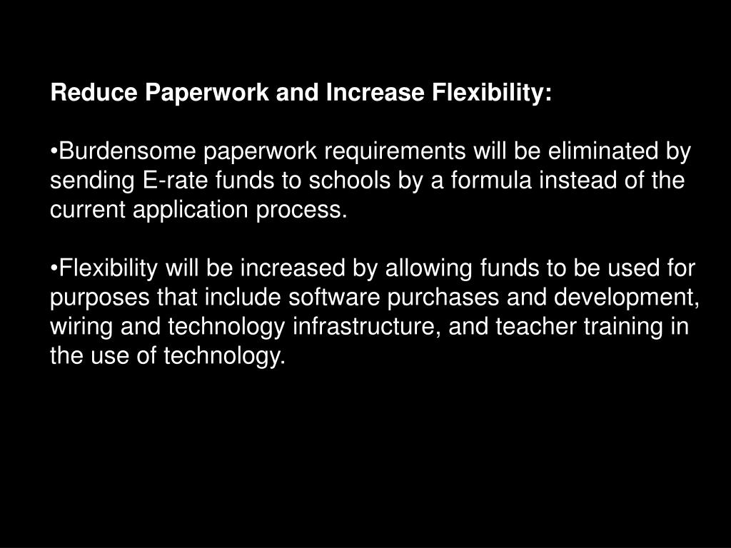 Reduce Paperwork and Increase Flexibility: