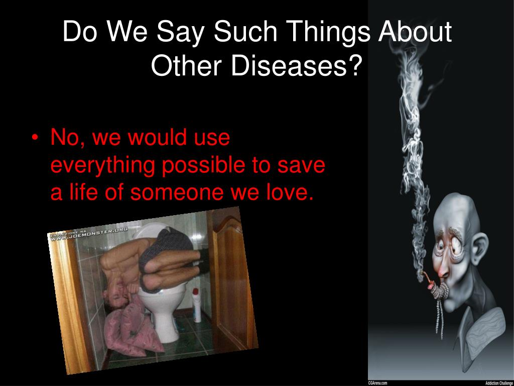 Do We Say Such Things About Other Diseases?