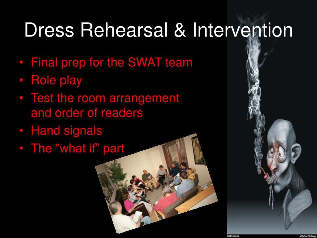 Dress Rehearsal & Intervention