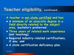 teacher eligibility continued