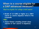 when is a course eligible for a dap advanced measure