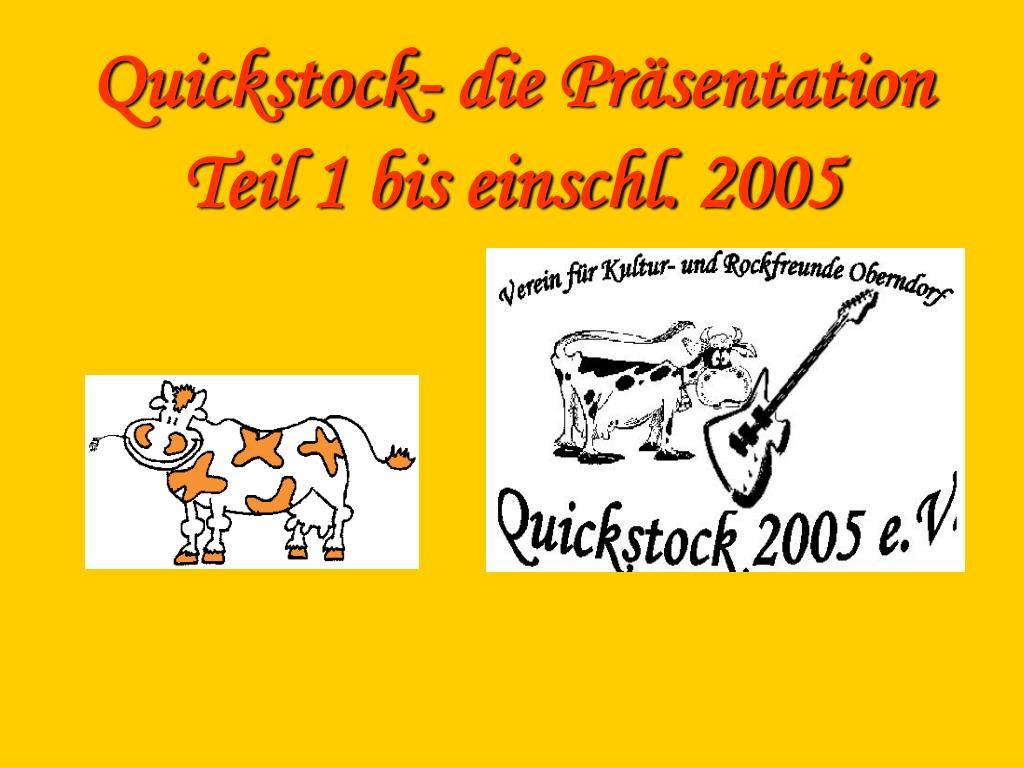 quickstock die pr sentation teil 1 bis einschl 2005