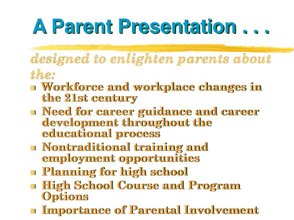 A Parent Presentation . . .