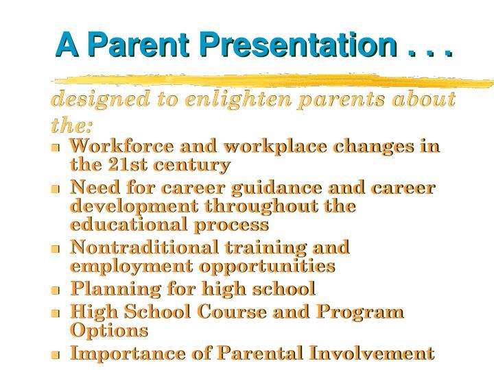 A parent presentation