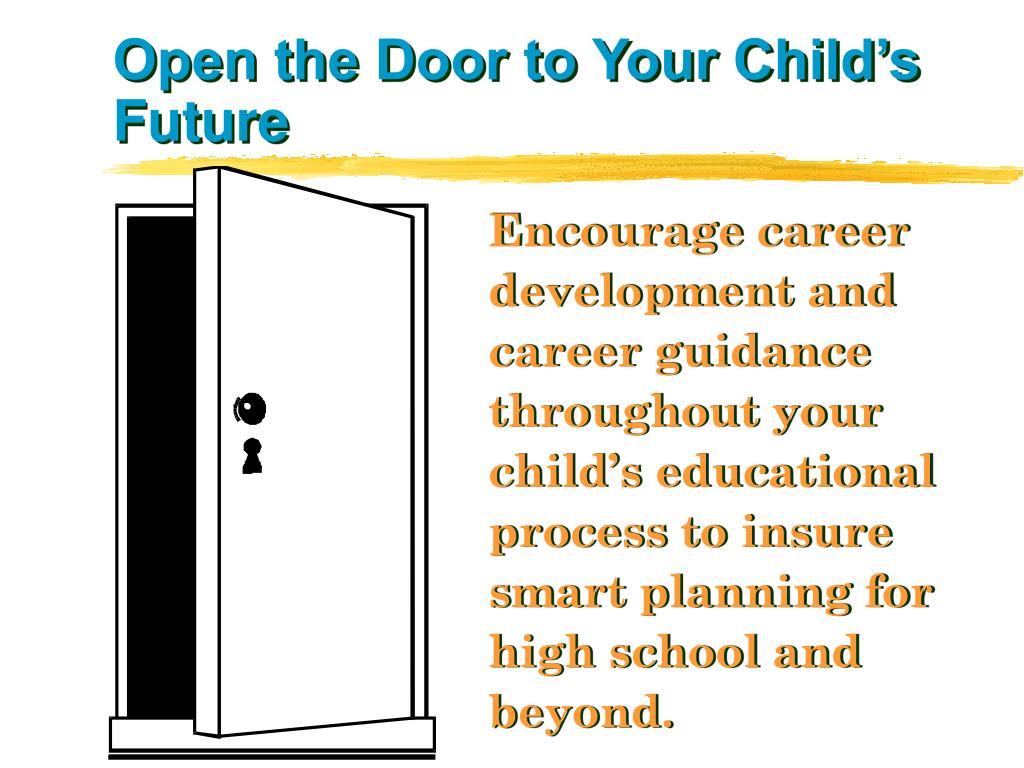 Open the Door to Your Child's Future