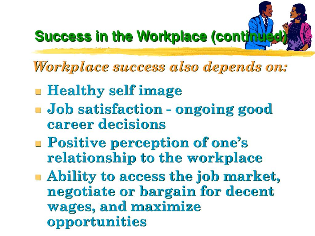 Success in the Workplace (continued)