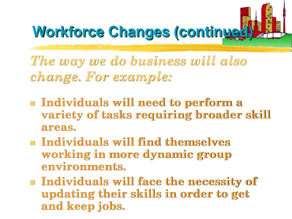 Workforce Changes (continued)