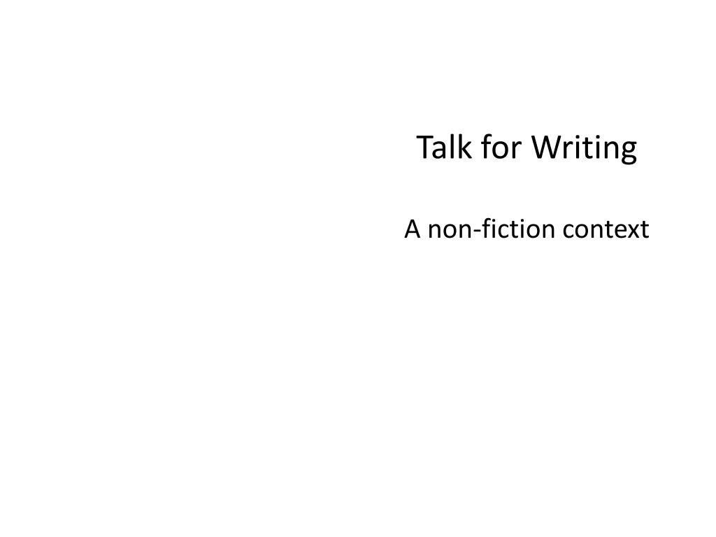 talk for writing a non fiction context l.