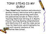 tony stead is my guru