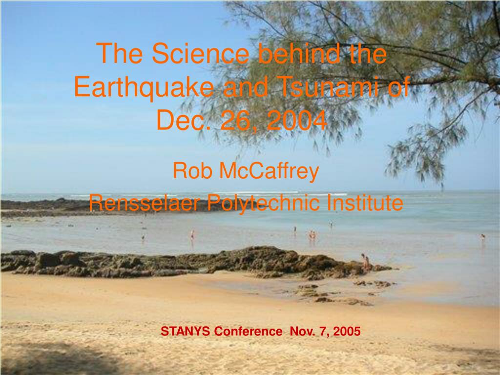 the science behind the earthquake and tsunami of dec 26 2004 l.