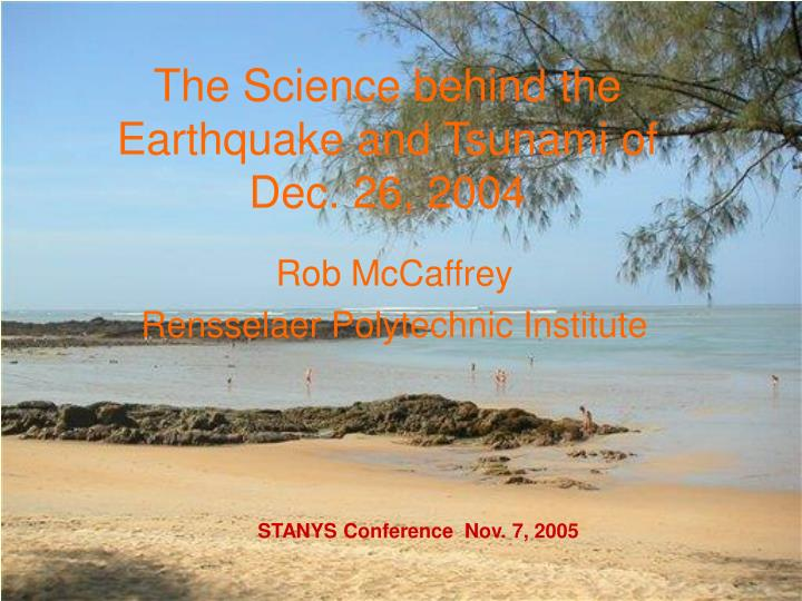 the science behind the earthquake and tsunami of dec 26 2004 n.
