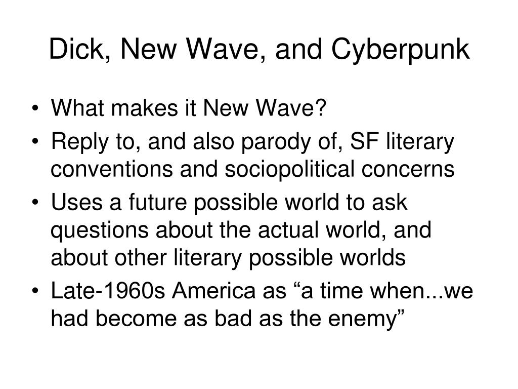 Dick, New Wave, and Cyberpunk