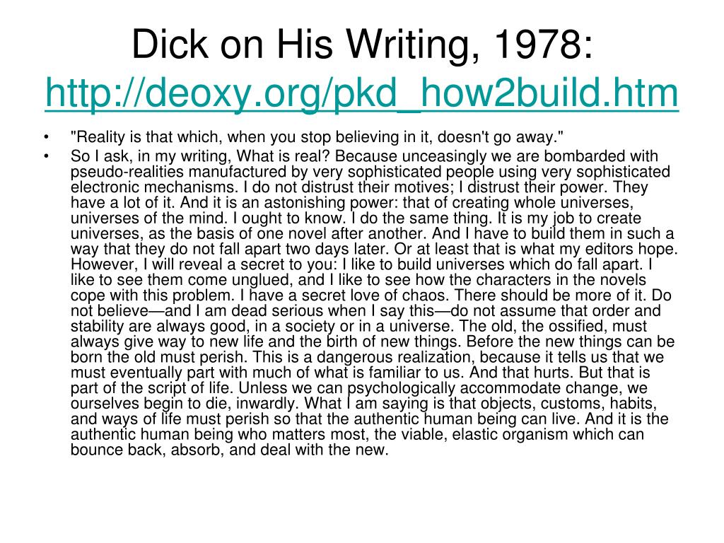 Dick on His Writing, 1978: