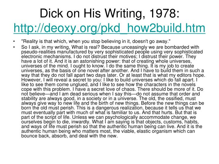 Dick on his writing 1978 http deoxy org pkd how2build htm