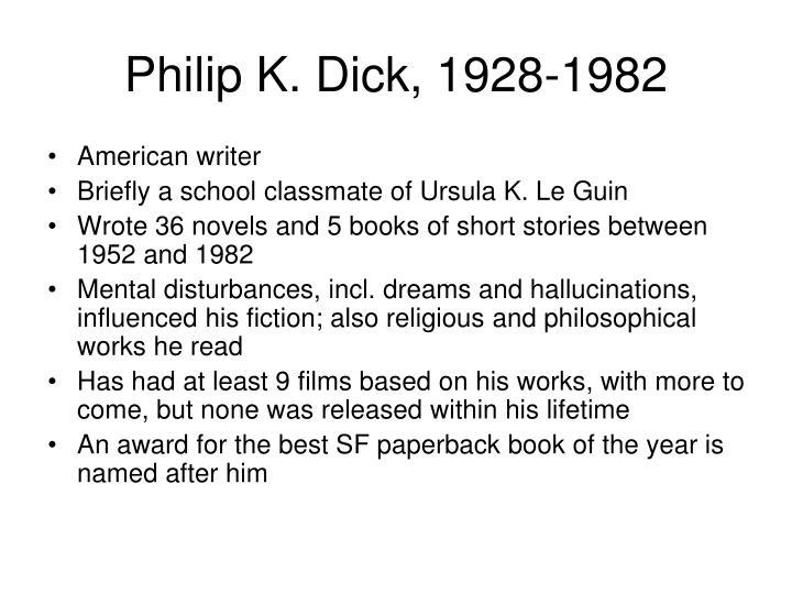 Philip k dick 1928 1982