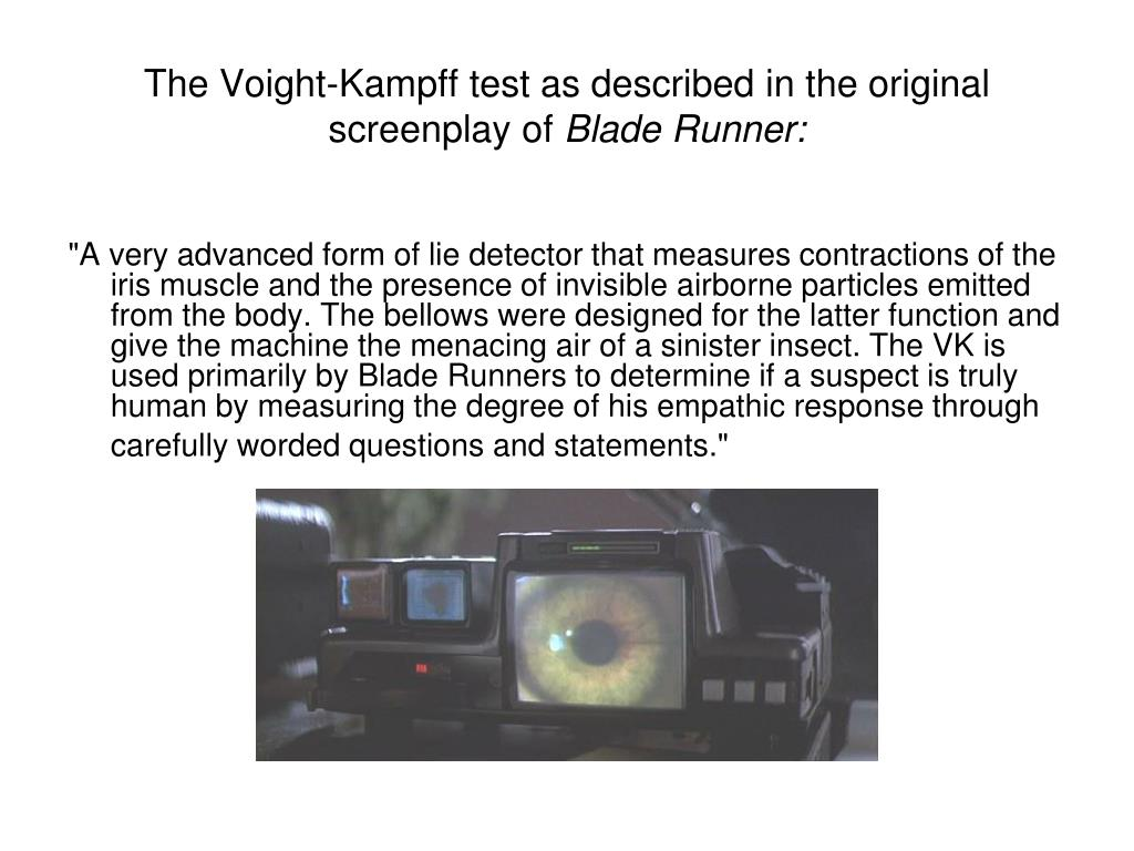The Voight-Kampff test as described in the original screenplay of