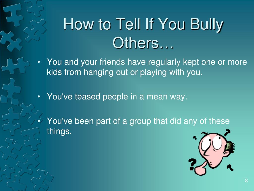 How to Tell If You Bully Others…