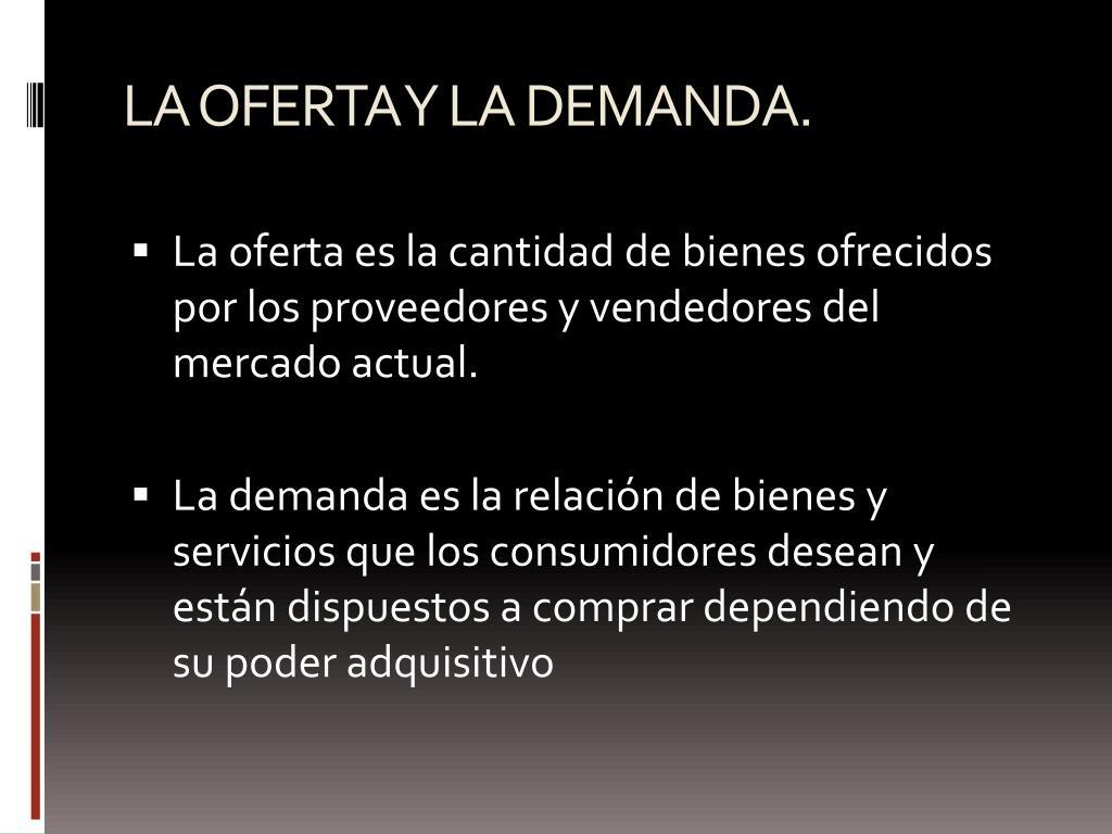 LA OFERTA Y LA DEMANDA.
