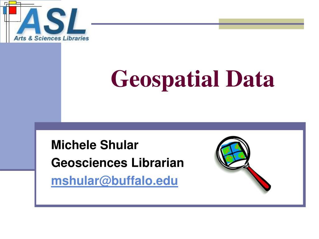 PPT - Geospatial Data PowerPoint Presentation - ID:681025