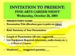 invitation to present fine arts career night wednesday october 26 2005
