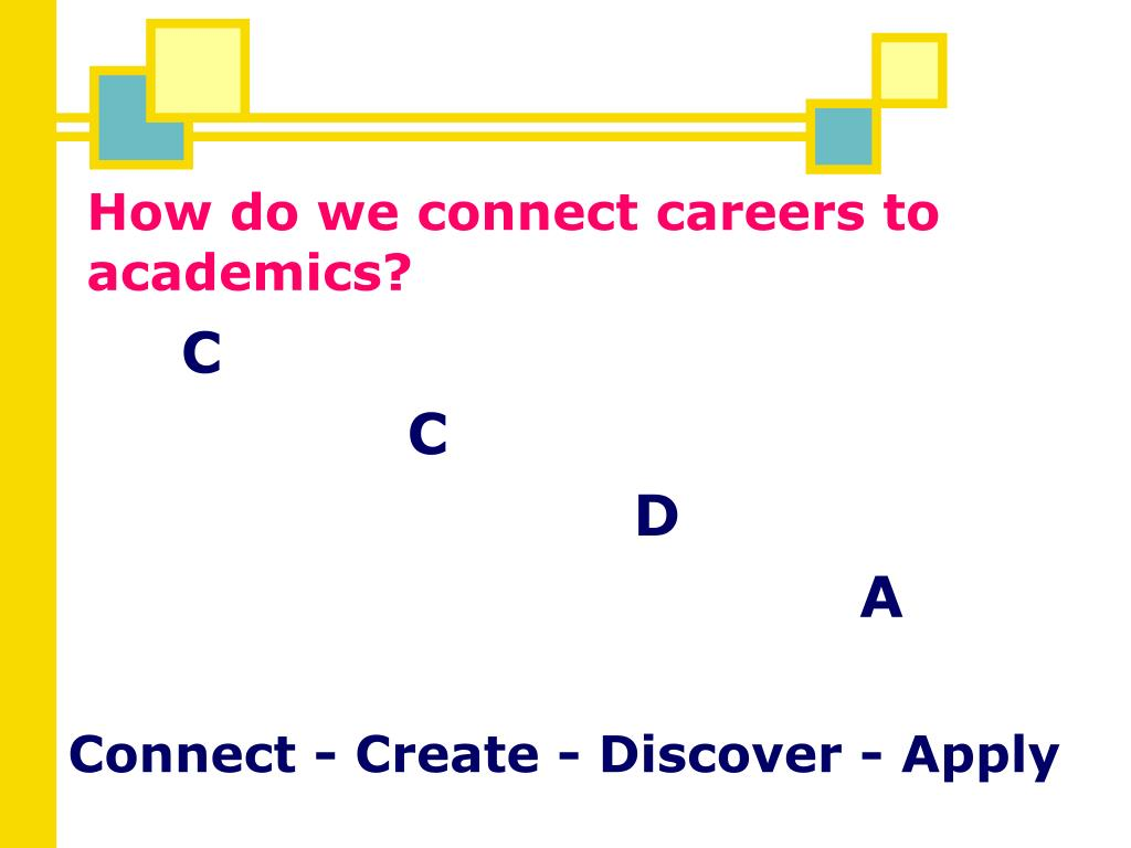 How do we connect careers to academics?