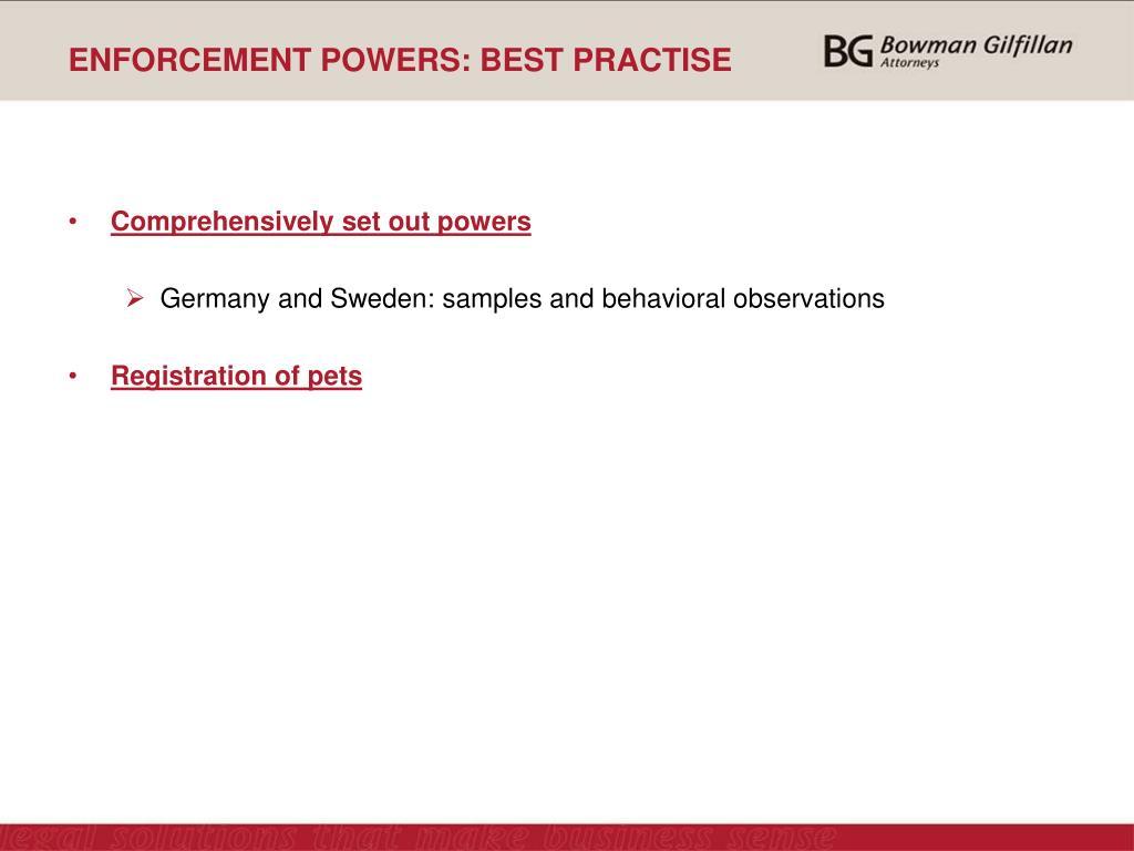 ENFORCEMENT POWERS: BEST PRACTISE
