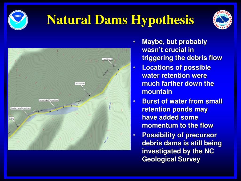 Natural Dams Hypothesis