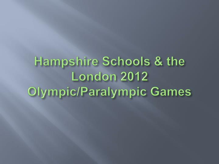 hampshire schools the london 2012 olympic paralympic games n.