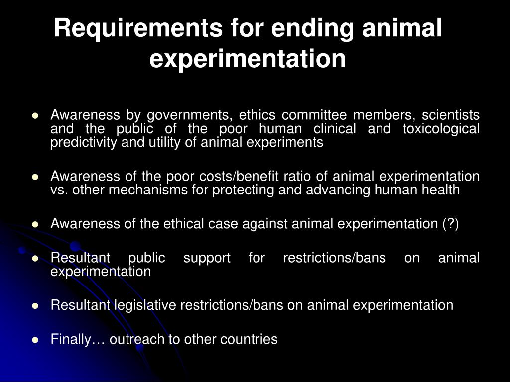 Requirements for ending animal experimentation