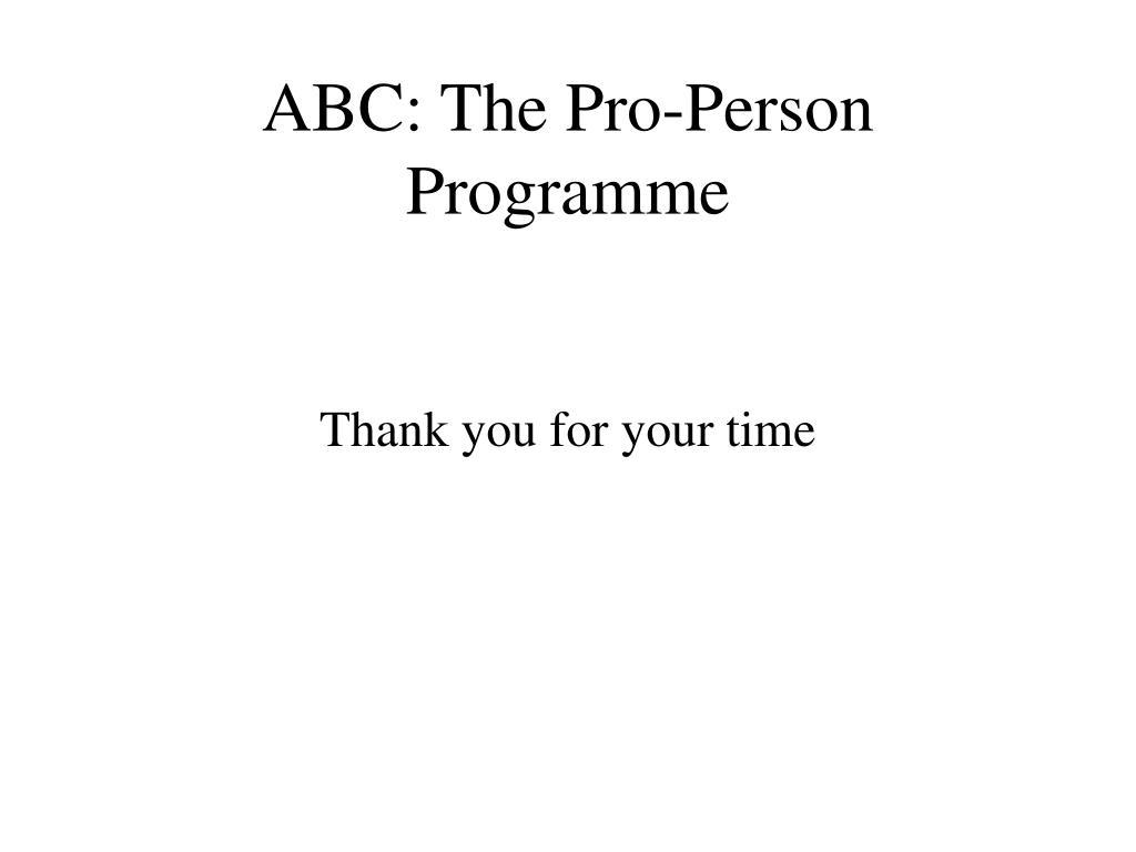 ABC: The Pro-Person Programme