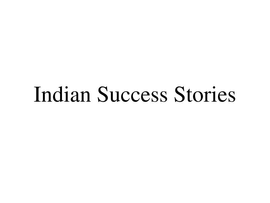Indian Success Stories