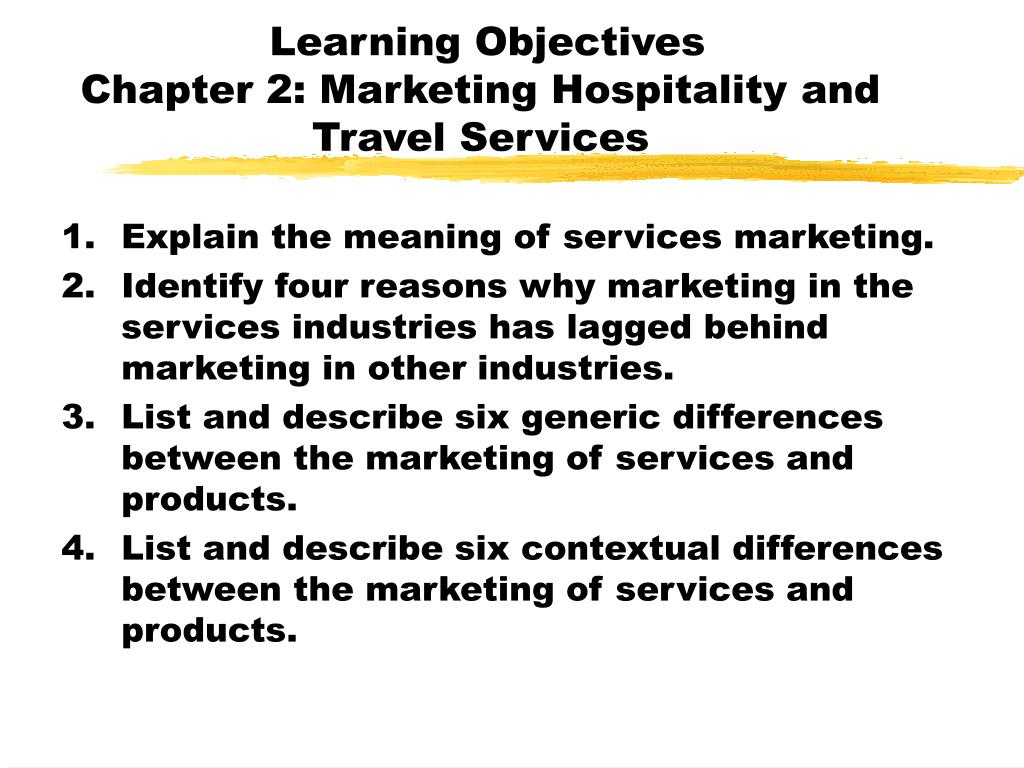 learning objectives chapter 2 marketing hospitality and travel services l.