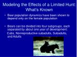 modeling the effects of a limited hunt what s known