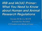 irb and iacuc primer what you need to know about human and animal research regulations