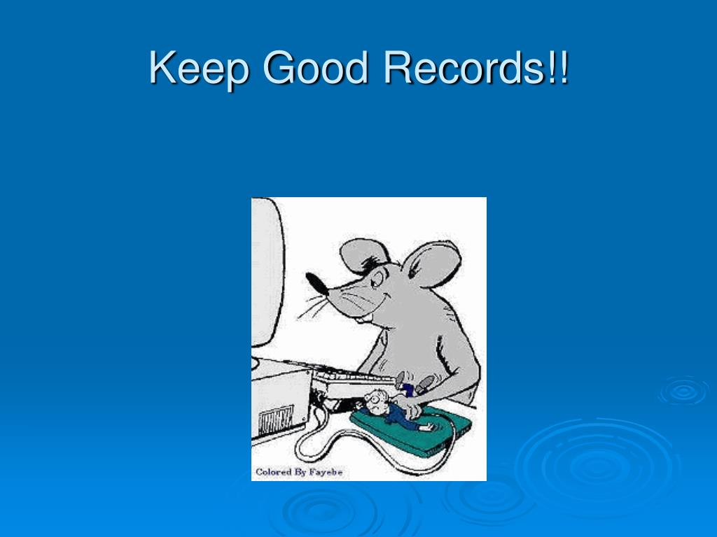 Keep Good Records!!