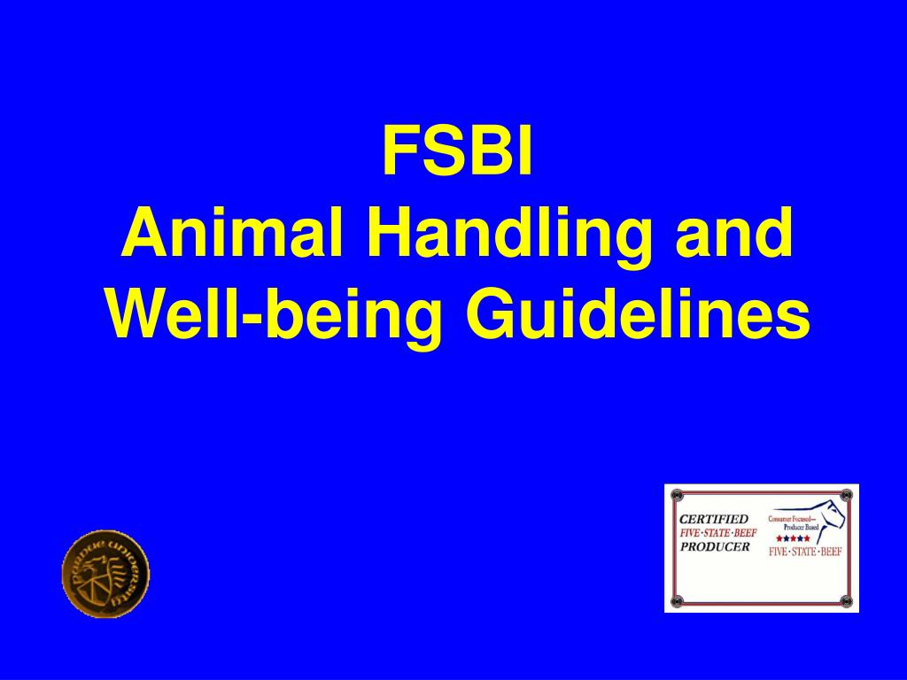 fsbi animal handling and well being guidelines l.