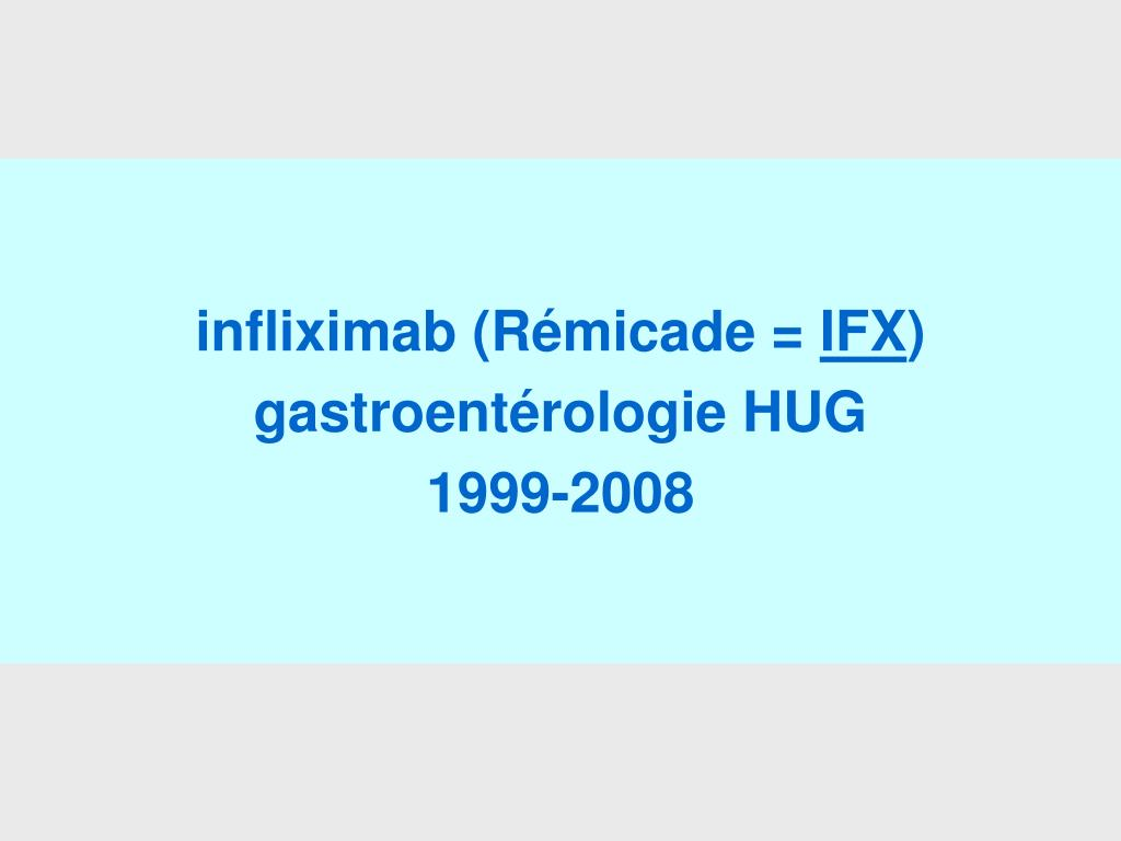 infliximab (Rémicade =