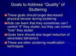 goals to address quality of stuttering