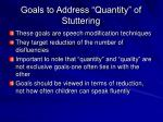 goals to address quantity of stuttering