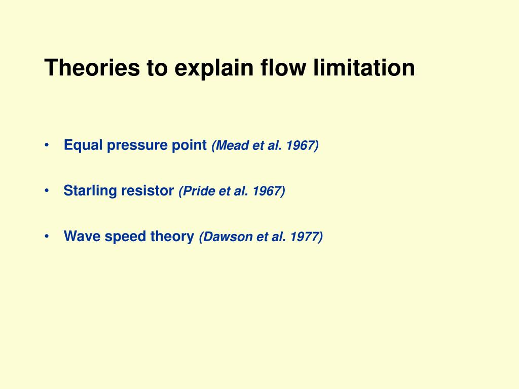 Theories to explain flow limitation
