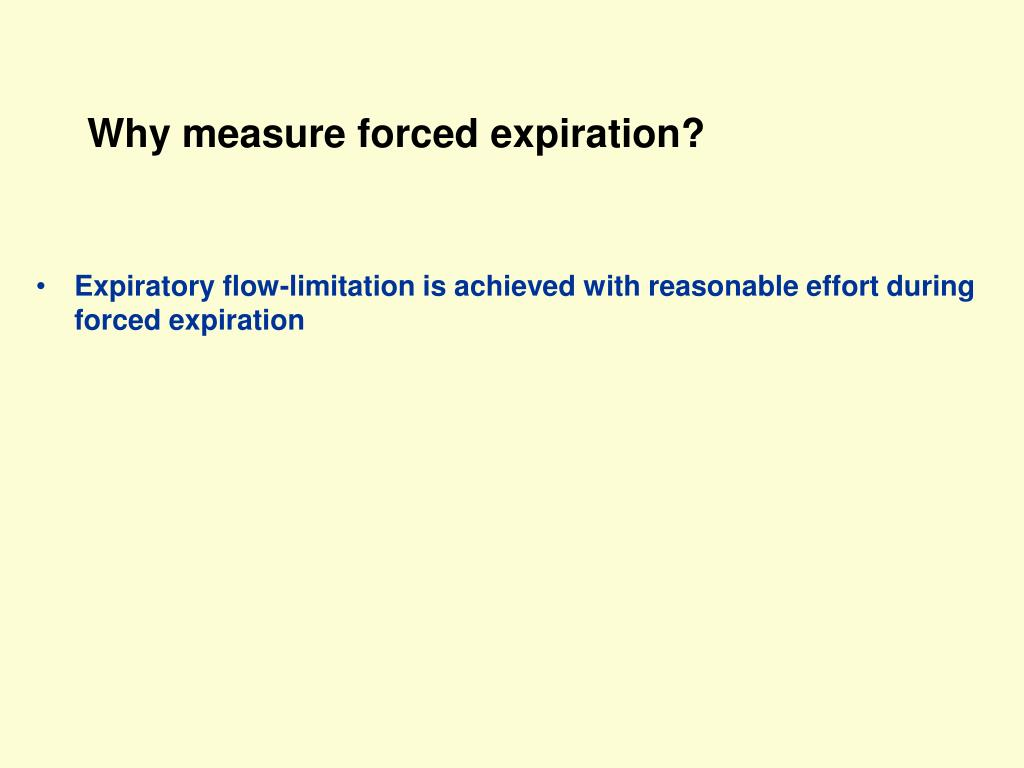 Why measure forced expiration?