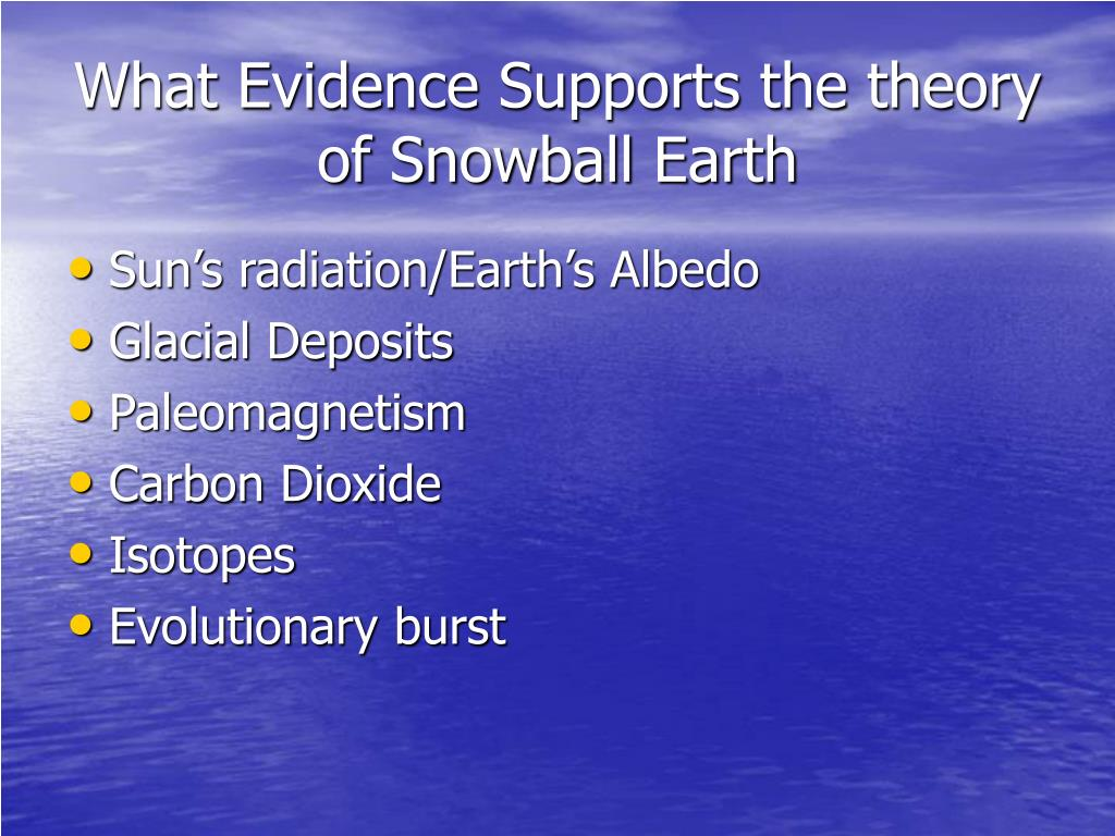 What Evidence Supports the theory of Snowball Earth