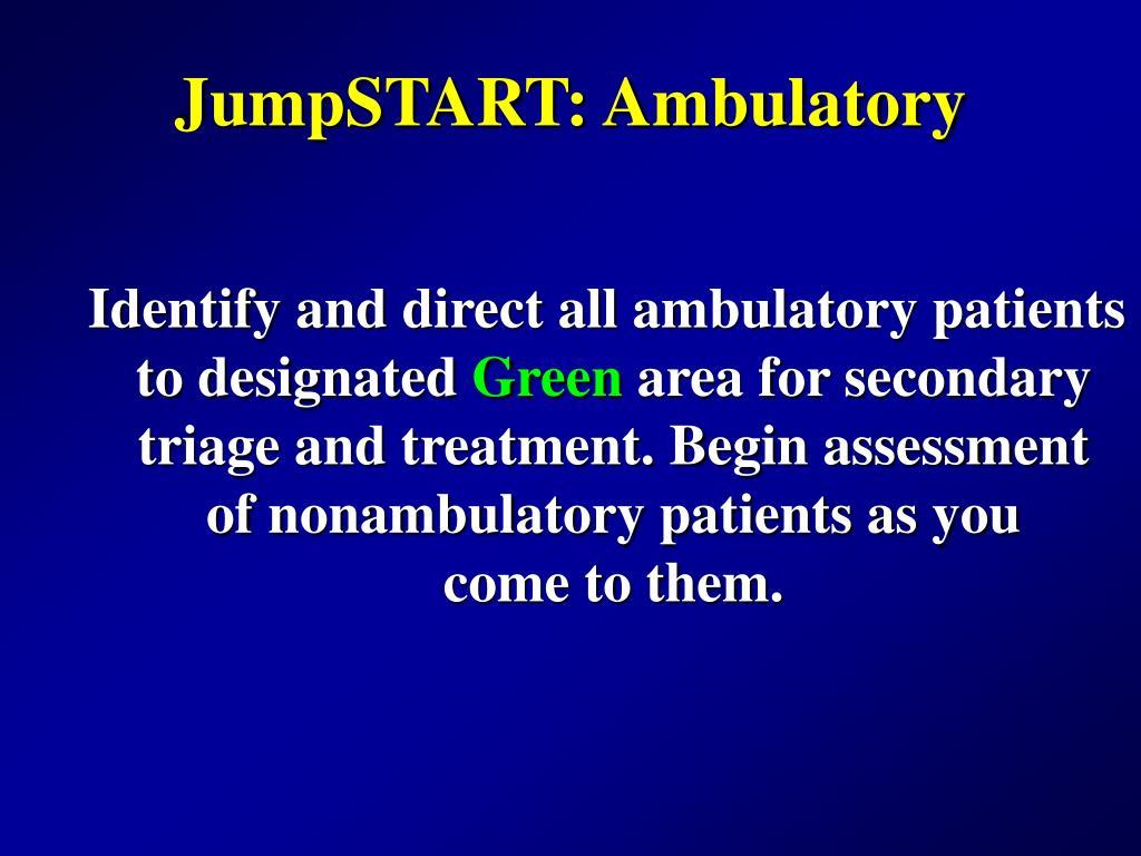 JumpSTART: Ambulatory