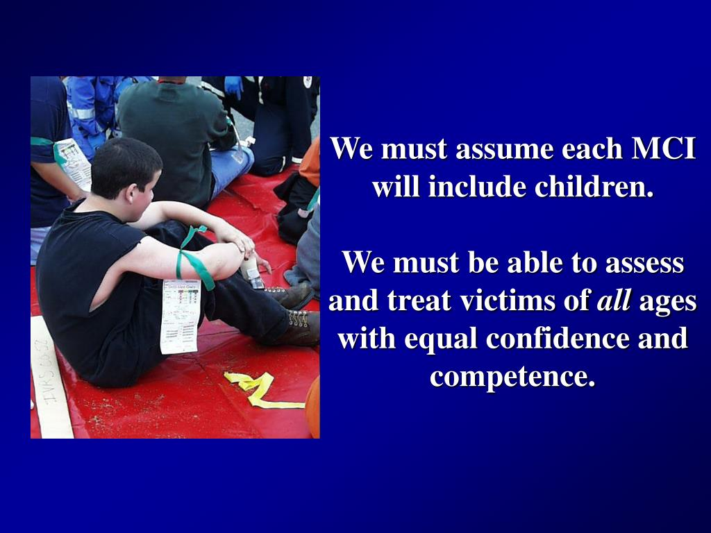 We must assume each MCI will include children.
