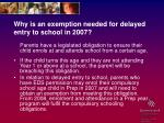 why is an exemption needed for delayed entry to school in 2007