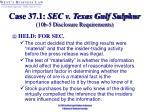 case 37 1 sec v texas gulf sulphur 10b 5 disclosure requirements30