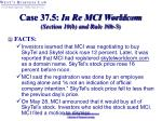 case 37 5 in re mci worldcom section 10 b and rule 10b 5