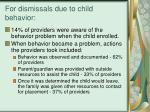 for dismissals due to child behavior