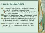 formal assessments